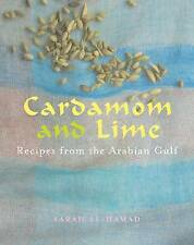 Cardamom and Lime: Recipes from the Arabian Gulf, Al-Hamad, Sarah, Good, Paperba