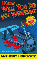 I Know What You Did Last Wednesday Anthony Horowitz Very Good Book
