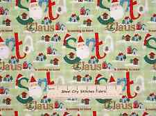 Merry Christmas Santa Claus Is Coming To Town Ho Ho Green Cotton Fabric YARD