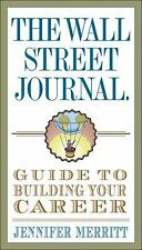 The Wall Street Journal Guide to Building Your Career-ExLibrary