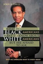What Do Black Americans Want to Know about White Americans but Are Afraid to...