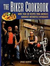 The BIKER COOKBOOK by SPUDS MURPHY More than 100 recipes Hardcover