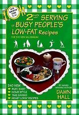 Second Serving : Busy Peoples Low Fat Recipes by Dawn Hall (2000, Hardcover)
