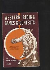 WESTERN RIDING GAMES AND CONTESTS,BY BOB GRAY,MAY 1964 EDITION