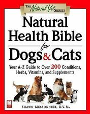 The Natural Vet: Natural Health Bible for Dogs and Cats : Your A-Z Guide to over