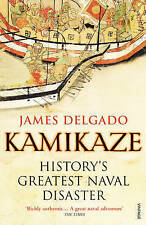 Kamikaze: History's Greatest Naval Disaster