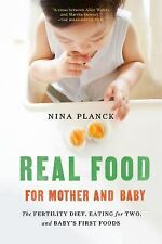 Real Food for Mother and Baby : The Fertility Diet, Eating for (FREE 2DAY SHIP)