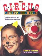 The Circus Anti-Coloring Book: Creative Activities for Ages 6 and Up-ExLibrary