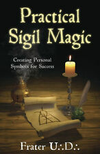 Practical Sigil Magic: Creating Personal Symbols for Success by Frater U.:D.: