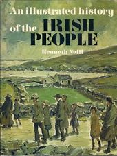 Kenneth Neill~AN ILLUSTRATED HISTORY OF THE IRISH PEOPLE~1ST/DJ~NICE COPY