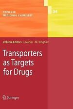 Topics in Medicinal Chemistry Ser.: Transporters as Targets for Drugs 4...