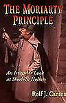 Excellent, The Moriarty Principle: An Irregular Look at Sherlock Holmes, Rolf J.