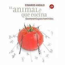El animal que cocina/ Man As A Cooking Animal: Gastronomia para hominidos/...