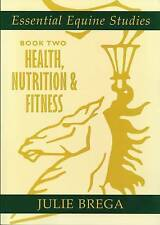 Good, Essential Equine Studies: Bk. 2: Health, Nutrition and Fitness, Brega, Jul