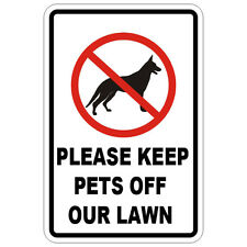 "PLEASE KEEP PETS OFF OUR LAWN 8"" x 12"" Aluminum Sign WILL NOT RUST"