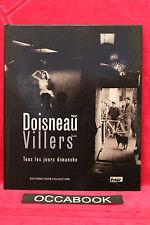Tous les jours dimanche - Claude Villers, Robert Doisneau