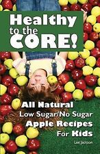NEW! Healthy to the Core! by Lee Jackson [Paperback]