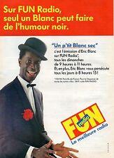 Publicité Advertising 1990 ERIC BLANC SUR FUN RADIO