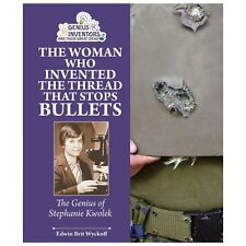 The Woman Who Invented the Thread That Stops Bullets: The Genius of St-ExLibrary