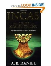 A B DANIEL ___ INCAS__ THE LIGHT OF MACHU PICCHU __ SHOP SOILED ____ FREEPOST UK