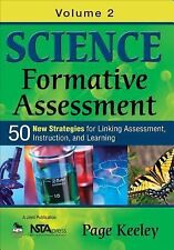 Science Formative Assessment Vol. 2 : 50 New Strategies for Linking...