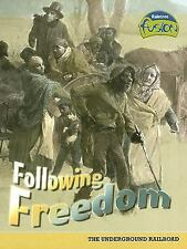 Following Freedom: The Underground Railroad (Raintree Fusion: American-ExLibrary