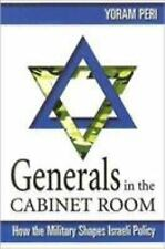 Generals in the Cabinet Room: How the Military Shapes Israeli Policy-ExLibrary