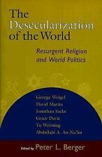 The Desecularization of the World: Resurgent Religion and World Politics, , New