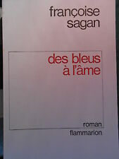 Françoise SAGAN - Des bleus à l'âme (1972) Edition originale numérotée.