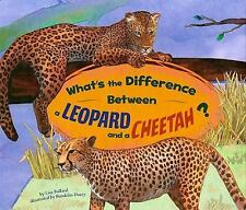 What's the Difference Between a Leopard and a Cheetah? by Bullard, Lisa