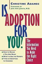 Is Adoption for You: The Information You Need to Make the Right Choice, Adamec,