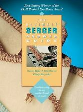 The Ultimate Serger Answer Guide (Creative Machine Arts Series)