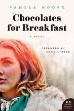 Chocolates for Breakfast: A Novel by Pamela Moore (Paperback, 2014)