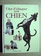 L'art d'éduquer son chien tout savoir  /Z113