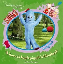 In The Night Garden Where is Igglepiggle's Blanket by Andrew Davenport paperback
