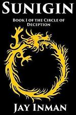 Sunigin: Book 1 of the Circle of Deception (Volume 1) by Inman, Jay