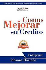 Como Mejorar Su Credito : En Espanol by Johanna Hurtado (2012, Paperback)
