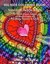 Big Kids Coloring Book Valentine Hearts A'Fire 70+ Hand-Drawn I by Boyer Ph D Da