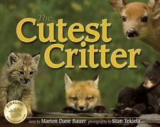 The Cutest Critter (Wildlife Picture Books), Bauer, Marion Dane