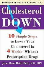 Cholesterol Down: Ten Simple Steps to Lower Your Cholesterol in Four Weeks--With