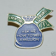 WOW McDonald's Crew 2001 Ask Me How to Make a Million Dollars Money Bag Pin