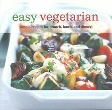 Easy Vegetarian: Simple Recipes for Brunch, Lunch, and Dinner