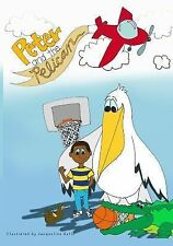 Peter and the Pelican (2015, Paperback)