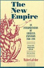 The New Empire: An Interpretation of American Expansion, 1860-1898 (Cornell Pape