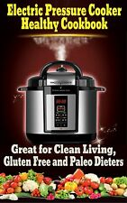 Electric Pressure Cooker Healthy Recipe Cookbook