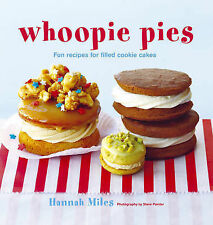 Whoopie Pies: Fun Recipes for Filled Cookie Cakes, Hannah Miles, New Book