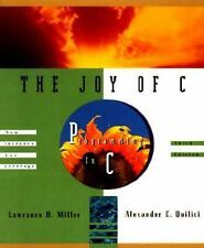 The Joy of C : Programming in C by Lawrence H. Miller and Alexander E....