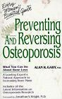 Preventing and Reversing Osteoporosis : What You Can Do about Bone Loss: A Le...