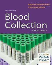 Blood Collection : A Short Course by Marjorie Schaub Di Lorenzo and Susan...