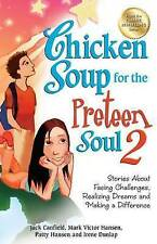 Chicken Soup for the Preteen Soul 2: Stories about Facing Challenges,...